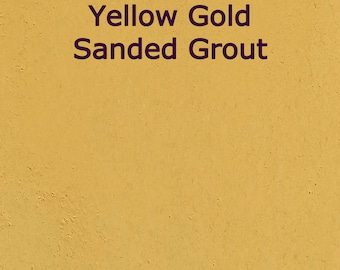 Yellow Gold SANDED Grout for Walls, Floors, Counter Tops, Backsplashes, Tubs, Showers, Mosaics