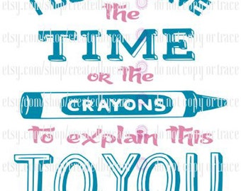 Neither Time Nor Crayons digital file