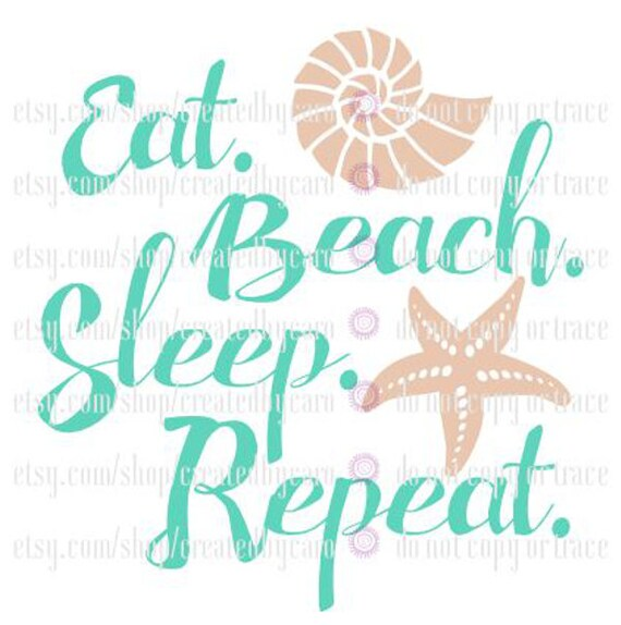 Eat Beach Sleep Repeat Svg Etsy