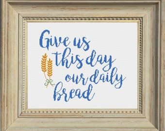 Give us This Day our Daily Bread Cross Stitch Pattern--Instant Digital PDF Download!