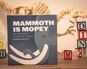 Mammoth is Mopey, Hardcover Alphabet Book | Childrens Dinosaur Book | Dinosaur Gift | Baby Gift | Childrens Science Book