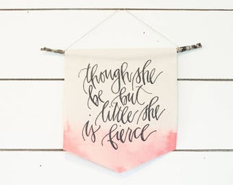 Though She Be But Little She is Fierce | canvas banner | wall hanging | wall pendant | pink | nursery decor | woodland | girl's room nursery