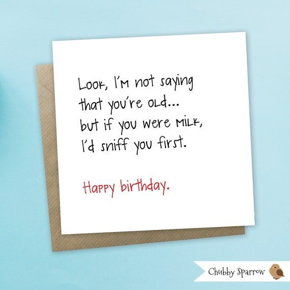 Funny Birthday Card Greetings Not Saying