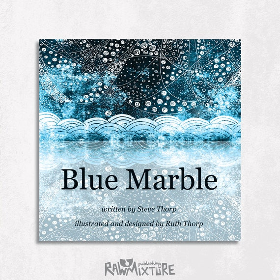 Blue Marble illustrated eco poem by Steve Thorp. Illustrated and designed by Ruth Thorp
