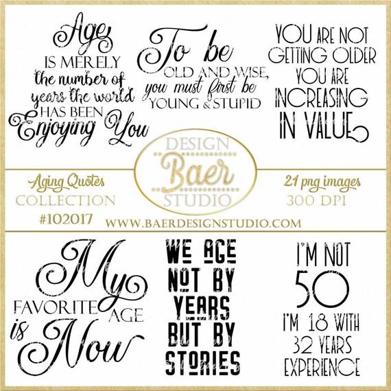 Aging Quotes: Aging Quotes Aging Gracefully Quotes Birthday Quotes