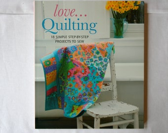 Love Quilting - Destash Sewing Book - 18 projects 126 pg softcover book - Discount