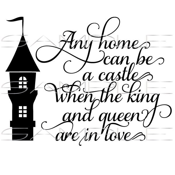 Castle Quote About Home King Queen And Love Svg Cut Etsy