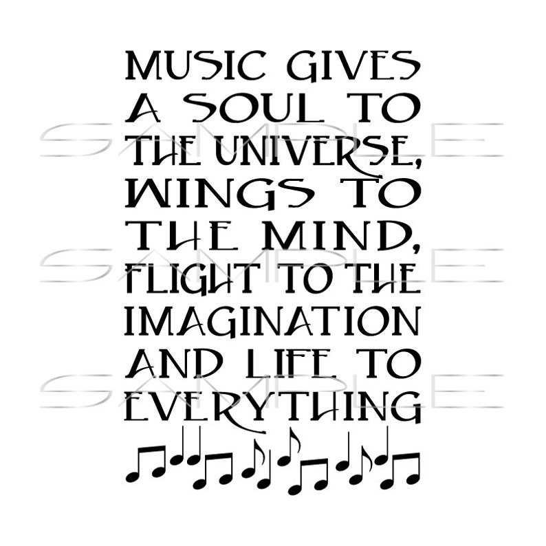 4ca57033d8 Music gives a soul to the universe wings to the mind flight