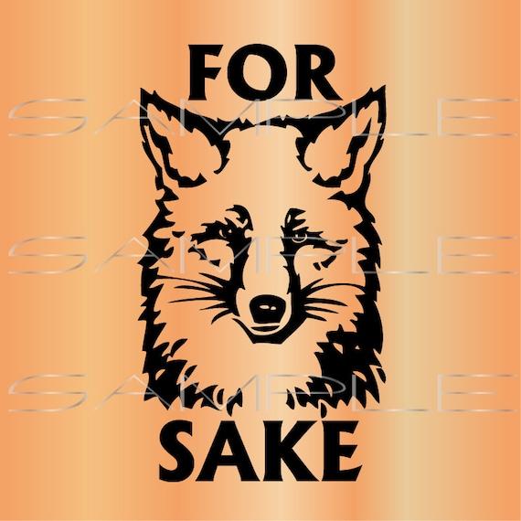 For Fox Sake Printable Pdf And Svg Cut File Etsy