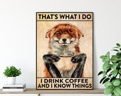 That s What I Do I Drink Coffee and I Know Things Fox Poster