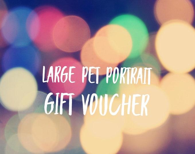 Gift Voucher - Large Pet Portrait