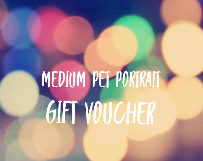 Gift Voucher - Medium Pet Portrait