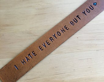 Leather Bookmark I Hate Everyone But You Bookmark Third Anniversary Gift 3rd Anniversary Best Friend Gift Funny Bookmark Leather Anniversary