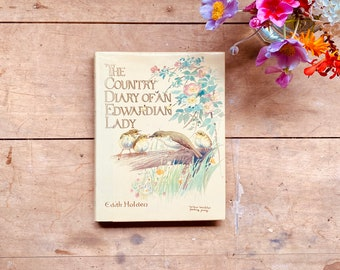 The Country Diary Of An Edwardian Lady Edith Holden Vintage Illustrated Wildflower Botanical Nature Natural History Countryside Book