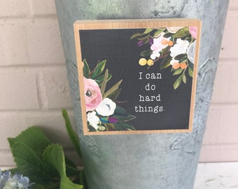 Magnetic Canvas Art on Juniper wood block I can do hard things