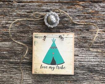 Canvas Art on Juniper wood block Love My Tribe