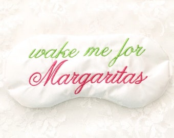 WAKE ME for MARGARITAS sleep mask, Satin sleep mask, Bridesmaids gift, 21st birthday gift, Bachelorette party favor
