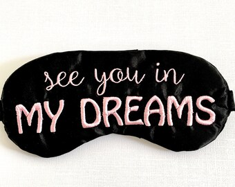 SEE YOU in my DREAMS eye mask • Adjustable sleep mask • Bridesmaids gift • Glam sleep mask • Slumber party favor • Bachelorette party favor
