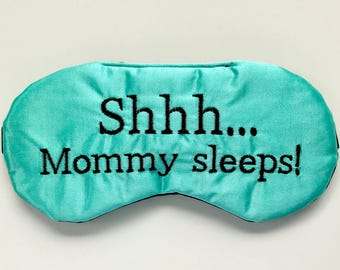 SHHH MOMMY SLEEPS sleep mask • Adjustable sleep mask • New Mom gift • Mom to be gift • Tired as a mother • Gift under 20 • Secret Santa gift