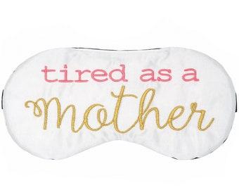 TIRED AS A MOTHER sleep mask, Satin sleep mask, Mother sleep mask, Gift for mom, Mother's Day gift, New Mom gift, Mom to Be gift