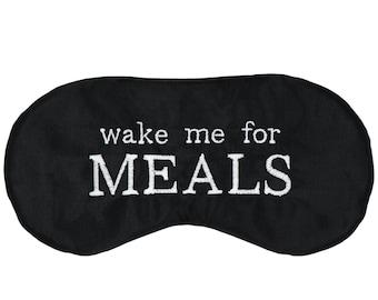 WAKE ME for MEALS sleep mask • Handmade sleep mask • Travel sleep mask • Airplane eye mask • Gift for traveler • Gift for her • Gift for him
