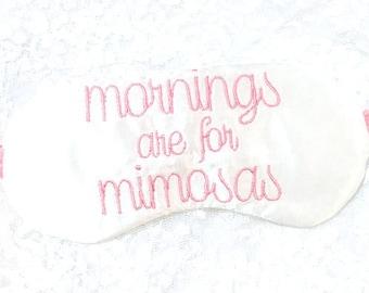 MORNINGS are for MIMOSAS sleep eye mask