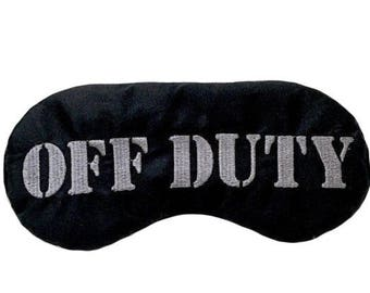 Off Duty sleep mask, Satin sleep mask, Guys sleep mask, Police Officer gift, Firefighter gift, Nurse gift, Dad gift, Mom gift
