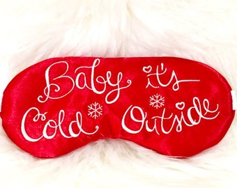 Baby is cold outside sleep mask • Christmas sleep mask • Holiday sleep mask • Gift under 20 • Stocking stuffer • Gift for him • Gift for her