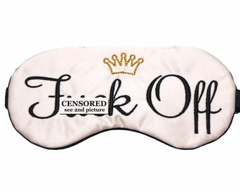 F*ck Off sleep mask • Crown F*uck off sleep mask • Adjustable sleep mask • Shameless sleep mask • F Off blindfold • 21st birthday gift