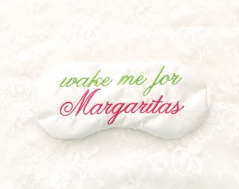 WAKE ME for MARGARITAS sleep mask • Adjustable sleep mask • Bridesmaids gift • 21st birthday gift • Bachelorette party favor
