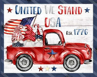 Patriotic Gnome Sign Printable, Sublimation Graphic, Red Truck, United We Stand Wall Art, Digital Download, Jpeg, Png Files, YOU PRINT