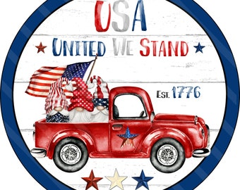 Patriotic Gnome Sign Printable, Sublimation Graphic, Round, Gnomes Red Truck United We Stand, Digital Download, Jpeg, Png Files, YOU PRINT