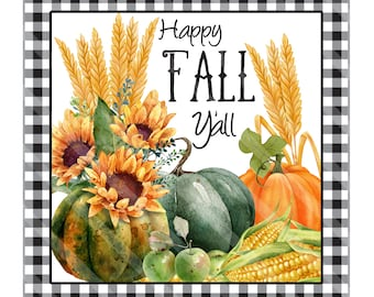 Fall Printable, Sublimation Graphic, Buffalo Plaid, Pumpkins, Sunflowers, Corn, Happy Fall Yall, Square Graphic, Jpeg, Png Files, YOU PRINT