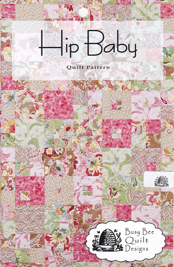 Hip Baby Quilt Sewing Pattern By Busy Bee Quilt Designs Etsy