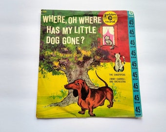 Where, Oh Where Has My Little Dog Gone? & The Pussycat Song. Vintage 45 RPM Record for Singing Kids Entertainment or Arts Crafts Wall Decor