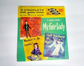 MY FAIR LADY Four Songs From The Classic Warner Brothers Production , Little Golden Records EP392 Children's Music For Dancing and Singing