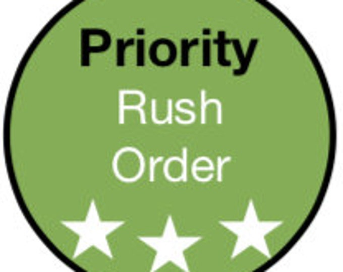 Priority - Rush Order with Priority Shipping