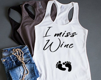 36147bf2 Pregnancy Announcement Shirt, Funny Wine Pregnancy Tank Top, I miss Wine Mom  to be Top,Gender Reveal Party