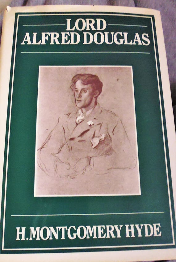 meet 213f2 bdca4 Lord Alfred Douglas, H. Montgomery Hyde, LGBTQ, biography, gay culture,  Olive Custance, Bosie, Oscar Wilde, Marquess of Queensberry