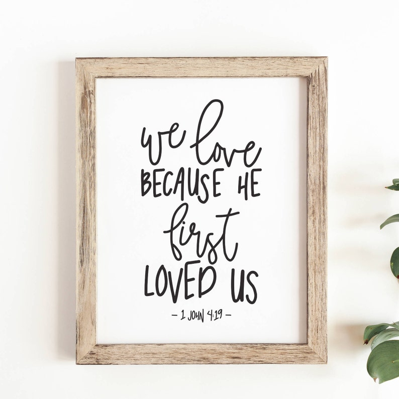 We Love Because He First Loved Us Art Print 8.5x11 image 0