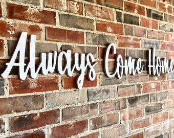 Always Come Home - Huge Oversized Unfinished Wood Wall Art
