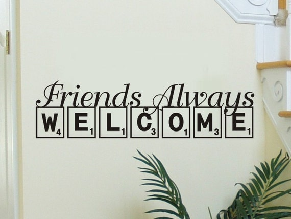 Welcome Wall Decal Scrabble Letters Friends Always Welcome | Etsy