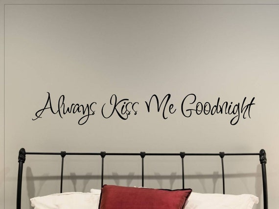 Always Kiss Me Goodnight Wall Decal Master Bedroom Wall Decor Vinyl Sticker  Love Quote Decorations Removable Bed Room Letters Quotes