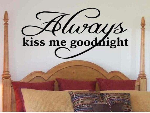 ALWAYS KISS ME GOODNIGHT LOVE Quote Wall Stickers Bedroom Removable Decals 6A