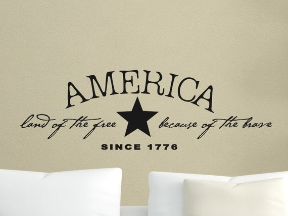 America Land Of The Free Because Of The Brave Wall Decal Etsy