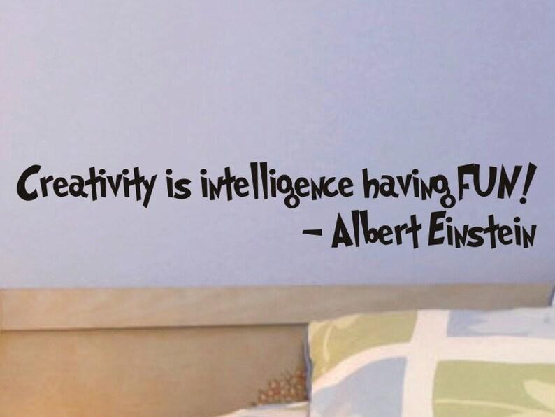 Childrens Wall Decal Quote Creativity is intelligence having fun Albert Einstein