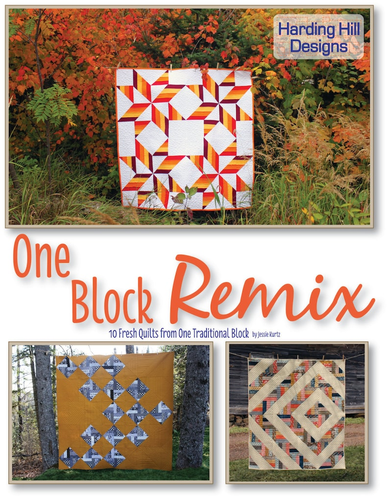 One Block Remix  10 Fresh Quilts from One Traditional Block image 0