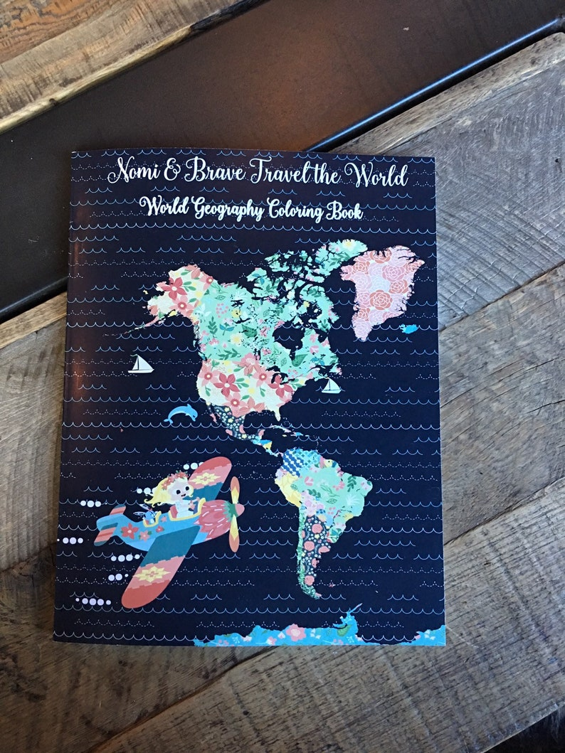 World Geography Coloring Book: Nomi & Brave Travel the World; girl  education; homeschool girls; curriculum