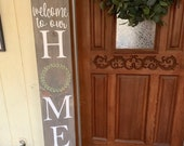Welcome to Our Home Sweet Home - Farmhouse Porch Decor - Wood Sign
