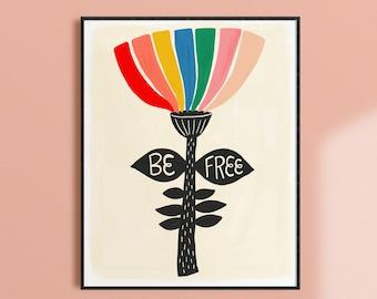 Be Free Print, Rainbow Flower Art Print, Colorful Kids Prints, Whimsical Nursery Decor, Inspirational Wall Art for Office, Uplifting Artwork